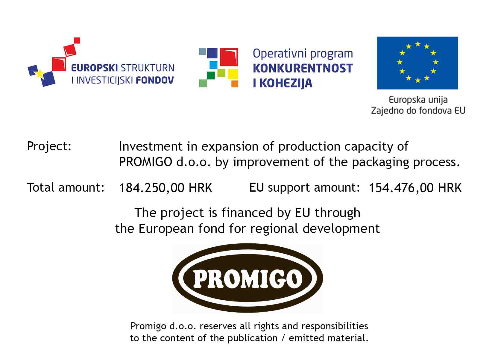 "New Project In 2018: ""Investment In Expansion Of Production Capacity Of PROMIGO D.o.o. By Improvement Of The Packaging Process"""